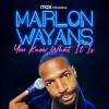 MARLON WAYANS: YOU KNOW WHAT IT IS
