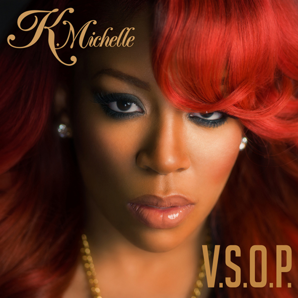 "BRAND NEW MUSIC: K. Michelle's ""V.S.O.P"" Single 